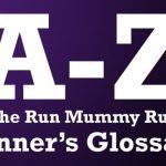 A-Z Glossary of running terminology from Run Mummy Run