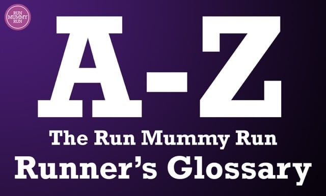 Runner's Glossary:  An A-Z Guide of common running terminology