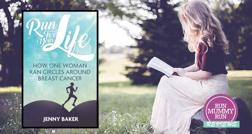 Run Mummy Run book review of Run for Your Life Jenny Baker